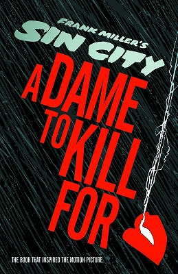 SIN CITY A DAME TO KILL FOR HC/ FEB140013